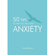 50 Tips to Help You Deal with Anxiety (BOK)