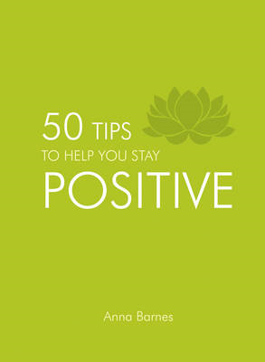 50 Tips to Help You Stay Positive (BOK)