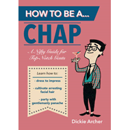 How to be a...Chap (BOK)