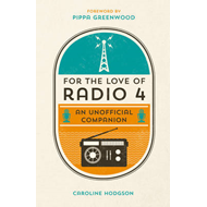 For the Love of Radio 4 (BOK)