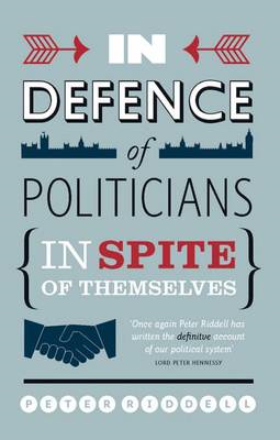 In Defence of Politicians: In Spite of Themselves (BOK)