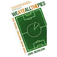 We Ate All the Pies?: How Football Swallowed Britain Whole (BOK)