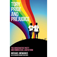 Tory Pride and Prejudice: The Conservative Party and Homosexual Law Reform (BOK)