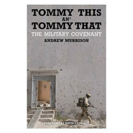 Tommy This An' Tommy That: The Military Covenant (BOK)