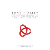 Immortality: The Quest To Live Forever and How It Drives Civilisation (BOK)