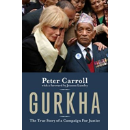 Gurkha: The True Story of a Campaign for Justice (BOK)