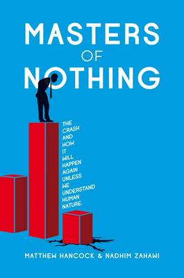 Masters of Nothing: How the Crash Will Happen Again Unless We Understand Human Nature (BOK)
