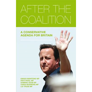 After the Coalition: A Conservative Agenda for Britain (BOK)
