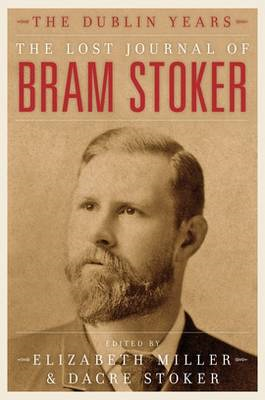 The Lost Journal of Bram Stoker: The Dublin Years (BOK)