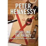 Distilling the Frenzy: Writing the History of One's Own Times (BOK)