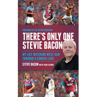 There's Only One Stevie Bacon: My Life Watching West Ham Through a Camera Lens (BOK)