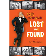 Eric Morecambe: Lost and Found (BOK)
