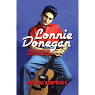 Lonnie Donegan and the Birth of British Rock & Roll (BOK)