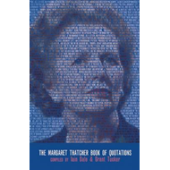The Margaret Thatcher Book of Quotations (BOK)