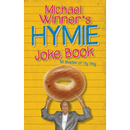 Michael Winner's Hymie Joke Book: 50 Shades of Oy Vey (BOK)
