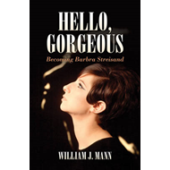 Hello Gorgeous: Becoming Barbra Streisand (BOK)