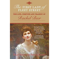 The First Lady of Fleet Street: The Life, Fortune and Tragedy of Rachel Beer (BOK)