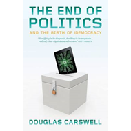 The End of Politics: And the Birth of IDemocracy (BOK)