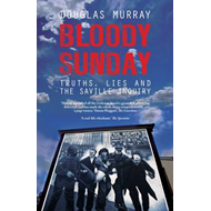 Bloody Sunday: Truth, Lies and the Saville Inquiry (BOK)