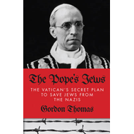 The Pope's Jews: The Vatican's Secret Plans to Save the Jews from the Nazis (BOK)