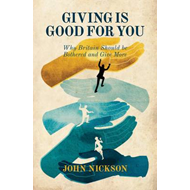 Giving Is Good For You: Why Britain Should be Bothered and Give More (BOK)