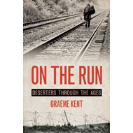 On The Run: Deserters Through the Ages (BOK)