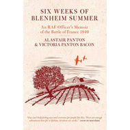 Six Weeks of Blenheim Summer: An RAF Officer's Memoir of the (BOK)