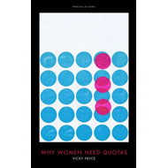 Why Women Need Quotas (BOK)