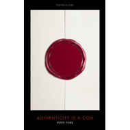 Authenticity is a Con (BOK)