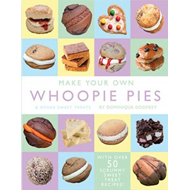 Make Your Own Whoopie Pies & Other Sweet Treats (BOK)