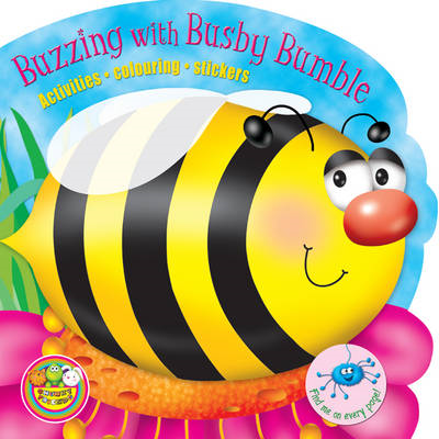 Buzzing with Busby Bumble: Activities, Colouring, Stickers (BOK)