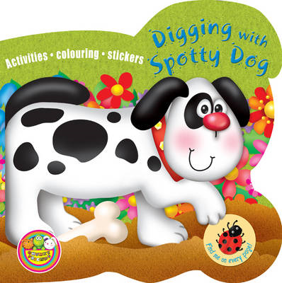 Digging with Spotty Dog: Activities, Colouring, Stickers (BOK)