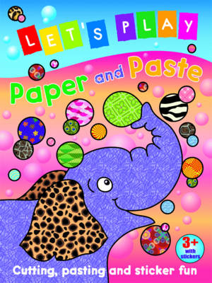 Let's Play Paper and Paste: Cutting, Pasting and Sticker Fun: Elephant (BOK)