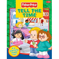 Fisher-Price Tell the Time: It's Learning Made Fun! (BOK)