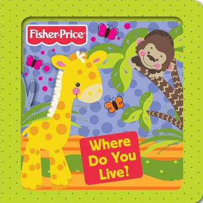 Fisher-Price Where Do You Live? (BOK)