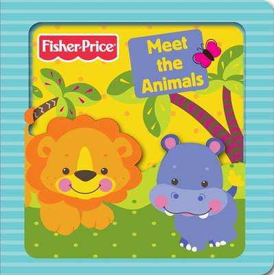 Fisher-Price Meet the Animals (BOK)
