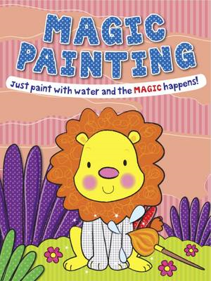 Magic Painting Lion: Just Paint with Water and the Magic Happens! (BOK)