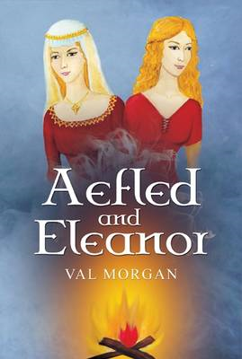 Aefled and Eleanor: A Poet's Tale (BOK)