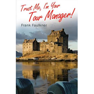 Trust Me - I'm Your Tour Manager! (BOK)