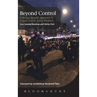 Beyond Control: A Mutual Respect Approach to Protest Crowd - Police Relations (BOK)