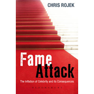 Fame Attack: The Inflation of Celebrity and Its Consequences (BOK)