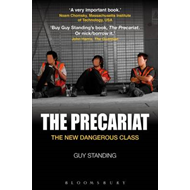 The Precariat: The New Dangerous Class (BOK)
