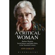 A Critical Woman: Barbara Wootton, Social Science and Public Policy in the Twentieth Century (BOK)