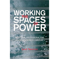 Working the Spaces of Power: Activism, Neoliberalism and Gendered Labour (BOK)