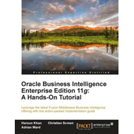 Oracle Business Intelligence Enterprise Edition 11g: A Hands (BOK)