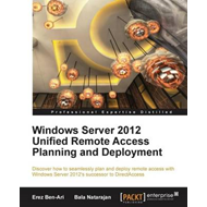 Windows Server 2012 Unified Remote Access Planning and Deployment (BOK)