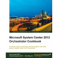 Microsoft System Center 2012 Orchestrator Cookbook (BOK)