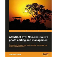 Aftershot Pro: Non-destructive Photo Editing and Management (BOK)