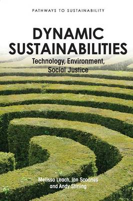 Dynamic Sustainabilities: Technology, Environment, Social Justice (BOK)