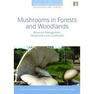 Mushrooms in Forests and Woodlands: Resource Management, Values and Local Livelihoods (BOK)